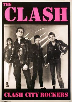 Clash City Rockers - this very poster hangs on my wall. Great image and design.