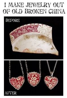 broken china turned necklaces - love this upcycle. imagine using your grandmothers precious china that you NEVER use and turning it into a keepsake that you can wear. Your grandmother can be with you everywhere you go. Love this idea!