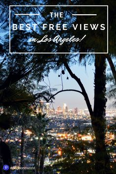 The best FREE views of Los Angeles, 8 unique places you have to see in LA!