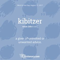 Today's Word of the Day is kibitzer. #WordOfTheDay #language #vocabulary