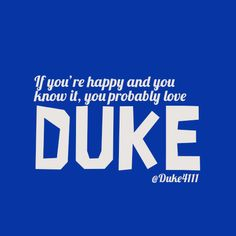 If you're happy and you know it, you probably love Duke! #Duke #BlueDevils
