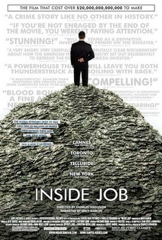 Inside Job (2010 film) about the '08 financial crisis. Won the Academy Award.