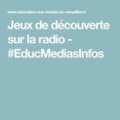 Jeux de découverte sur la radio - #EducMediasInfos