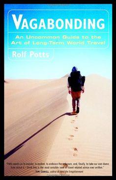 Vagabonding: An Uncommon Guide to the Art of Long-Term World Travel by Rolf Potts http://www.amazon.com/dp/0812992180/ref=cm_sw_r_pi_dp_N13Avb0YTECX6
