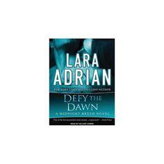 Defy the Dawn (Unabridged) (CD/Spoken Word) (Lara Adrian)