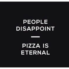 61 Best Pizza Quotes & Humor images in 2017 | Pizza quotes ...