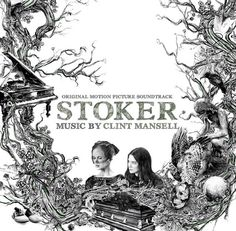 Stoker soundtrack by Clint Mansell