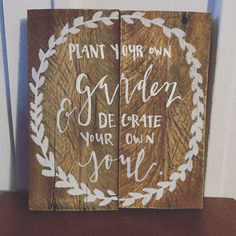 Plant your own garden and decorate your own soul   Anchored Creative Studio