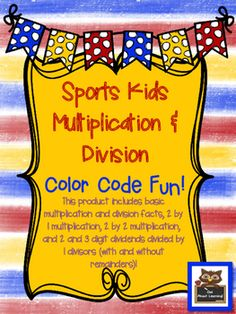 """Here is a fun """"color code"""" product for your students to use when they practice their multiplication and division facts! There is also one page on multiples. Each printable includes at least 10 math equations to solve.There is a mix of girls and boys with soccer, basketball, hockey, running, and football!Skills include multiples (for 4, 5, 6, and 7) basic division and multiplication, division with and without remainders (one digit divisors), 2 by 1 and 2 by 2 digit multiplication.I have…"""
