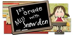 First Grade with Miss Snowden: http://1stgradewithmisssnowden.blogspot.com/