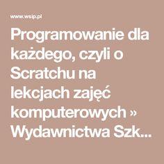 Programowanie dla każdego, czyli o Scratchu na lekcjach zajęć komputerowych » Wydawnictwa Szkolne i Pedagogiczne
