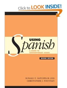 Using Spanish: a guide to contemporary usage 2nd ed. - by Ronald E. Batchelor & Christopher J. Pountain : Cambridge University Press, 2005. Cambridge Books Online ebook