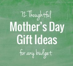 72 Thoughtful Mothers Day Gift Ideas For Any Budget | onelittleproject.com