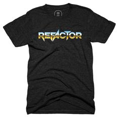 """Refactor"" designed by David DeSandro. Your code exists on a digital plane, but its spirit soars like liquid metal falcon, as a 7 minute guitar solo wails through the cosmos."