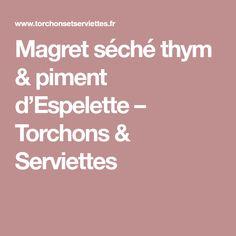 Magret séché thym & piment d'Espelette – Torchons & Serviettes