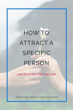 law of attraction love specific person