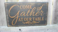 Primitive Country Kitchen Come Gather at Our Table Sign | eBay