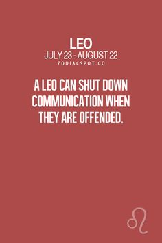Leo...I'm big on communication...but yes, if I feel offended, I have and will do.