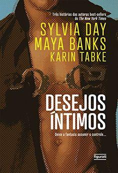 Ordem dos Livros   Sylvia Day - Livros e Séries lançados no Brasil   Inspiration Box Maya Banks, Christine Feehan, Vampire Books, Horror Books, James Patterson, Funny Tattoos, Celebration Quotes, True Blood, Art Design