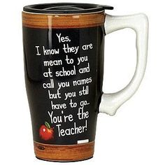 "Spoontiques Teacher ""I know they are mean to you..."" Ceramic Travel Mug by Spoontiques, Inc.. $16.98. 6.5"" tall.. Dishwasher safe.. 14-oz. ceramic travel mug.. Your favorite educator will get a kick out of this 14-oz. ceramic travel mug with humorous quip. Dishwasher safe; 6.5"" tall."