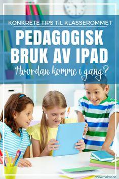 no - Pedagogisk bruk av iPad i klasserommet - og regler for bruken! Too Cool For School, Homeschool, Ipad, Technology, Education, Teacher Stuff, Barn, Design, Tech