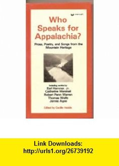Who Speaks For Appalachia (9780671487607) Earl Hamner Jr., Catherine Marshall, Robert Penn Warren, Thomas Wolfe, James Agee, Cecille Haddix , ISBN-10: 0671487604  , ISBN-13: 978-0671487607 ,  , tutorials , pdf , ebook , torrent , downloads , rapidshare , filesonic , hotfile , megaupload , fileserve