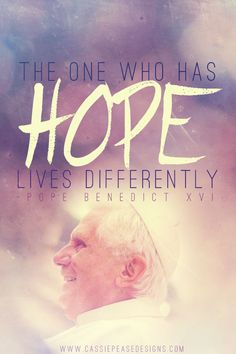Our hope is in the Name of the Lord, Who maketh Heaven and Earth. Benedict XVI was there for me in ways that very few people were.