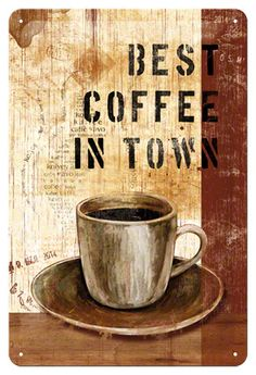 Best Coffee in Town Tin Sign - kitchen wall