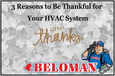 """We hope everyone had a great Thanksgiving!  Let our thanks be heard every day! Check out this week's blog """"3 Reasons to be Thankful for Your HVAC System"""" #BELOMAN #Blog"""