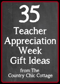 35 Teacher Appreciation Week Gift Ideas ~ * THE COUNTRY CHIC COTTAGE (DIY, Home Decor, Crafts, Farmhouse)