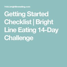 Getting Started Checklist | Bright Line Eating 14-Day Challenge