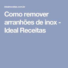 Como remover arranhões de inox - Ideal Receitas
