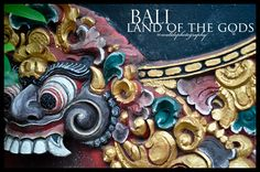 Bali - The Land of The Gods