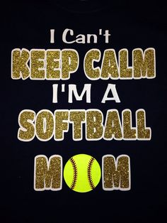 I Can't Keep Calm Softball shirt by BlingItOn72058 on Etsy, $25.00