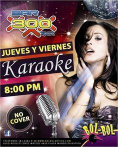 """Promoción """"Karaoke"""" todos los jueves y vienes en tu Bar 300 de Bol-Bol Mexicali, NO COVER."""