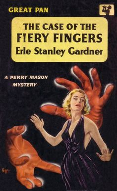 The Case of the Fiery Fingers (Perry Mason, Book 37) | Originally published in 1951 | This is a paperback Great Pan edition.