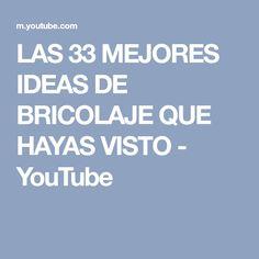 LAS 33 MEJORES IDEAS DE BRICOLAJE QUE HAYAS VISTO - YouTube