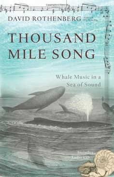Thousand Mile Song  Whale Music in a Sea of Sound a7d940284a899