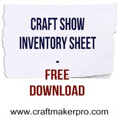 Craft Show Inventory Sheet – Free Download. Simply download the checklist from the link below. http://www.craftmakerpro.com/free-stuff/craft-show-inventory-sheet-free-download/?doing_wp_cron=1403852349.7335259914398193359375