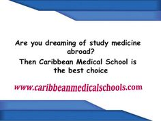 Best Caribbean Medical Universities to Pursue Higher Education  The Admission criteria in getting enrolled to a Caribbean Medical School are simple and reliable than in the US. This is the main reason why many students from the US and Canada prefer to apply to them.