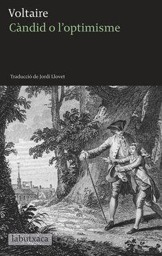 He aprofitat aquests darrers dies festius per llegir Càndid o l'optimisme , la cèlebre obra de Voltaire en la magnífica versió catalana d...