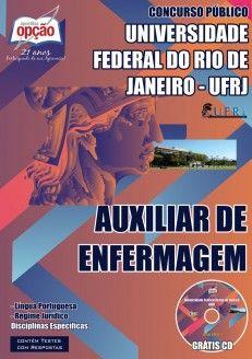 Apostila Concurso Universidade Federal do Rio de Janeiro - UFRJ / 2014 - 2015: - Cargo: Auxiliar de Enfermagem
