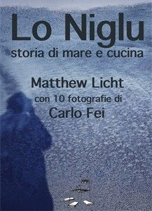 Lo niglu, romanzo dello scrittore americano Matthew Licht. Con le fotografie di Carlo Fei. Pubblicato dalla rivista on line Stanza 251 Narrazioni, poesia, immagini. http://www.stanza251.com/