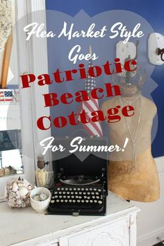 "Summer decor goes ""Beach Cottage Patriotic"" by combining red, white and blue elements with treasures from the shore that speak of warm weather celebrations. Wood Plank Ceiling, Wood Planks, Unique Home Decor, Diy Home Decor, Flea Market Style, Patriotic Decorations, Summer Diy, Beach Cottages, Furniture Inspiration"