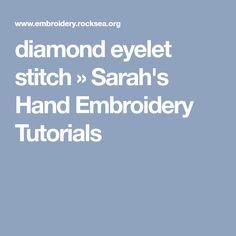 diamond eyelet stitch » Sarah's Hand Embroidery Tutorials