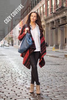 Street Talk: Winter Trends Cozy Couture Blanket-style outerwear is the latest in casual winter dressing this year. Kortnie wears a Myne coat, AG jeans, and vintage shoes in NYC.