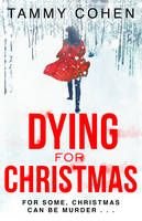 Dying for Christmas: Tis the Season to be Dead