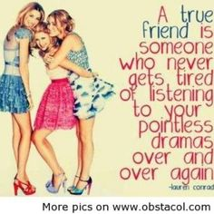 So true :) #friends #BFF #quotes #laurenconrad