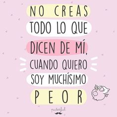 Puterful (@puterful_es) My Life Quotes, Girl Quotes, Love Quotes, Happy Thoughts, Positive Thoughts, Sarcastic Quotes, Funny Quotes, Spanish Inspirational Quotes, Mr Wonderful