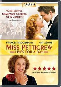 Miss Pettigrew Lives for a Day (2008) Guinevere Pettigrew, a middle-aged London governess, finds herself unfairly dismissed from her job. An attempt to gain new employment catapults her into the glamorous world and dizzying social whirl of an American actress and singer, Delysia Lafosse. Frances McDormand, Amy Adams, Ciarán Hinds...16a